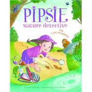 Pipsie, Nature Detective by Dedonato, Rick; Bishop, Tracy, 9781503950610