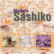Modern Sashiko Beautiful embroidery combing the modern with the traditional by Bosbach, Silke, 9781782210610