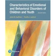 Characteristics of Emotional and Behavioral Disorders of Children and Youth, with Enhanced Pearson eText -- Access Card Package by Kauffman, James M.; Landrum, Timothy J., 9780134460611