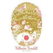 Cartwheeling in Thunderstorms by Rundell, Katherine; Castrill�n, Melissa, 9781442490611