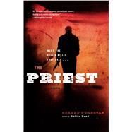 The Priest A Novel by O'Donovan, Gerard, 9781451610611