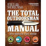 The Total Outdoorsman Manual (Field & Stream) by Nickens, T. Edward; Stream, Field &, 9781616280611