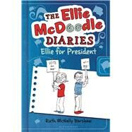 The Ellie McDoodle Diaries: Ellie for President by Barshaw, Ruth McNally; Barshaw, Ruth McNally, 9781619630611
