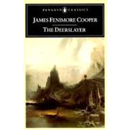The Deerslayer by Cooper, James Fenimore; Pease, Donald E., 9780140390612