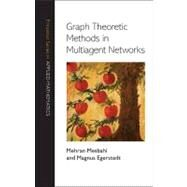 Graph Theoretic Methods in Multiagent Networks by Mesbahi, Mehran, 9780691140612