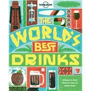 World's Best Drinks by Lonely Planet Publications, 9781760340612