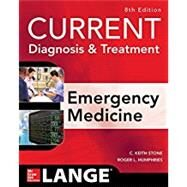 CURRENT Diagnosis and Treatment Emergency Medicine, Eighth Edition by Stone, C. Keith; Humphries, Roger, 9780071840613