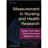 Measurement in Nursing and Health Research by Waltz, Carolyn Feher, Ph.D., R.N., 9780826170613
