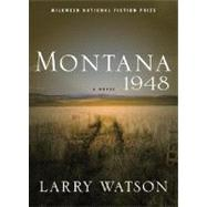 Montana 1948 A Novel by Watson, Larry, 9781571310613