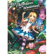 Alice's Adventures in Wonderland And Through the Looking Glass by Carroll, Lewis; Sison, Kriss, 9781626920613