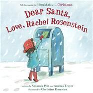 Dear Santa, Love, Rachel Rosenstein by Peet, Amanda; Troyer, Andrea; Davenier, Christine, 9780553510614