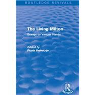 The Living Milton (Routledge Revivals): Essays by Various Hands by Dunlop; Peter Fraiser, 9781138840614