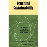 Teaching Sustainability: Perspectives from the Humanities and Social Sciences by Boring, Wendy Petersen; Forbes, William; Orr, David W., 9781622880614