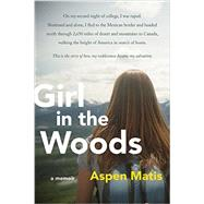 Girl in the Woods by Matis, Aspen, 9780062390615