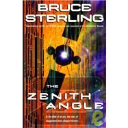 The Zenith Angle by STERLING, BRUCE, 9780345460615