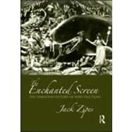 The Enchanted Screen: The Unknown History of Fairy-Tale Films by Zipes; Jack, 9780415990615