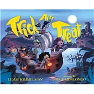 Trick Arrr Treat: A Pirate Halloween by Kimmelman, Leslie; Monlongo, Jorge, 9780807580615