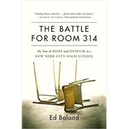 The Battle for Room 314 by Boland, Ed, 9781455560615