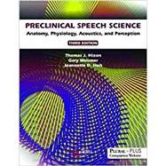 Preclinical Speech Science by Hixon, Thomas J.; Weismer, Gary; Hoit, Jeannette D., 9781635500615