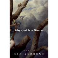 Why God Is a Woman by Andrews, Nin, 9781938160615