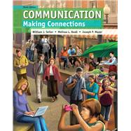 Communication Making Connections by Seiler, William J.; Beall, Melissa L.; Mazer, Joseph P., 9780205930616