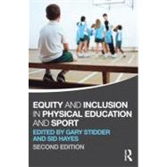 Equity and Inclusion in Physical Education and Sport by Stidder; Gary, 9780415670616