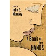 A Book in Her Hands by Munday, John S., 9781631770616