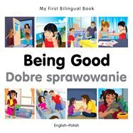 Being Good / Dobre sprawowanie by Milet Publishing, 9781785080616