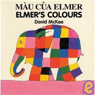 Elmer's Colours (English–Vietnamese) by Unknown, 9781840590616