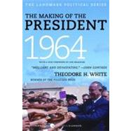 The Making of the President 1964 by White, Theodore H., 9780061900617