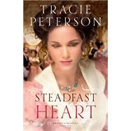 Steadfast Heart by Peterson, Tracie, 9780764210617