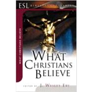 What Christians Believe by Eby, J. Wesley, 9780834120617