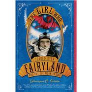 The Girl Who Soared Over Fairyland and Cut the Moon in Two by Valente, Catherynne M.; Juan, Ana, 9781250050618