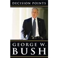 Decision Points by BUSH, GEORGE W., 9780307590619