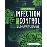 Infection Control and Management of Hazardous Materials for the Dental Team by Miller, Chris H., Ph.D., 9780323400619