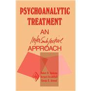 Psychoanalytic Treatment : An Intersubjective Approach by Stolorow, Robert D.; Brandchaft, Bernard; Atwood, George E., 9780881630619