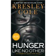 A Hunger Like No Other by Cole, Kresley, 9781501120619
