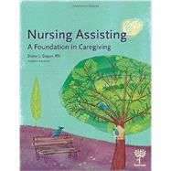 Nursing Assisting: A Foundation in Caregiving, 4th Edition by Diana L. Dugan, RN, 9781604250619
