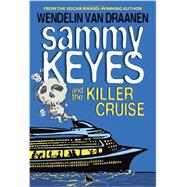 Sammy Keyes and the Killer Cruise by VAN DRAANEN, WENDELIN, 9780307930620