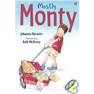 Mostly Monty by HURWITZ, JOHANNAMCGRORY, ANIK, 9780763640620