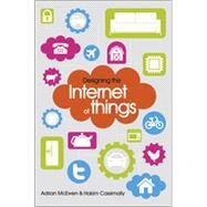 Designing the Internet of Things by Mcewen, Adrian; Cassimally, Hakim, 9781118430620