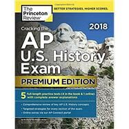 Cracking the AP U.S. History Exam 2018, Premium Edition by PRINCETON REVIEW, 9781524710620