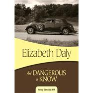 And Dangerous to Know by Daly, Elizabeth, 9781631940620