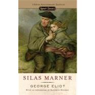 Silas Marner 150th Anniversary Edition by Eliot, George; Karl, Frederick R.; Hughes, Kathryn, 9780451530622