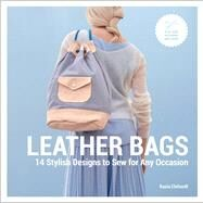 Leather Bags 14 Stylish Designs to Sew for Any Occasion by Ehrhardt, Kasia, 9781454710622
