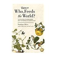 Who Really Feeds the World? by Shiva, Vandana, 9781623170622