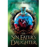 The Sin Eater's Daughter by Salisbury, Melinda, 9780545810623