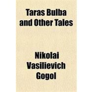 Taras Bulba and Other Tales by Gogol, Nikolai Vasilevich, 9781153740623