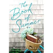 The Book of Summer A Novel by Gable, Michelle, 9781250070623