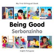 Being Good / Serbonzinho: English-Portuguese by Milet Publishing, 9781785080623